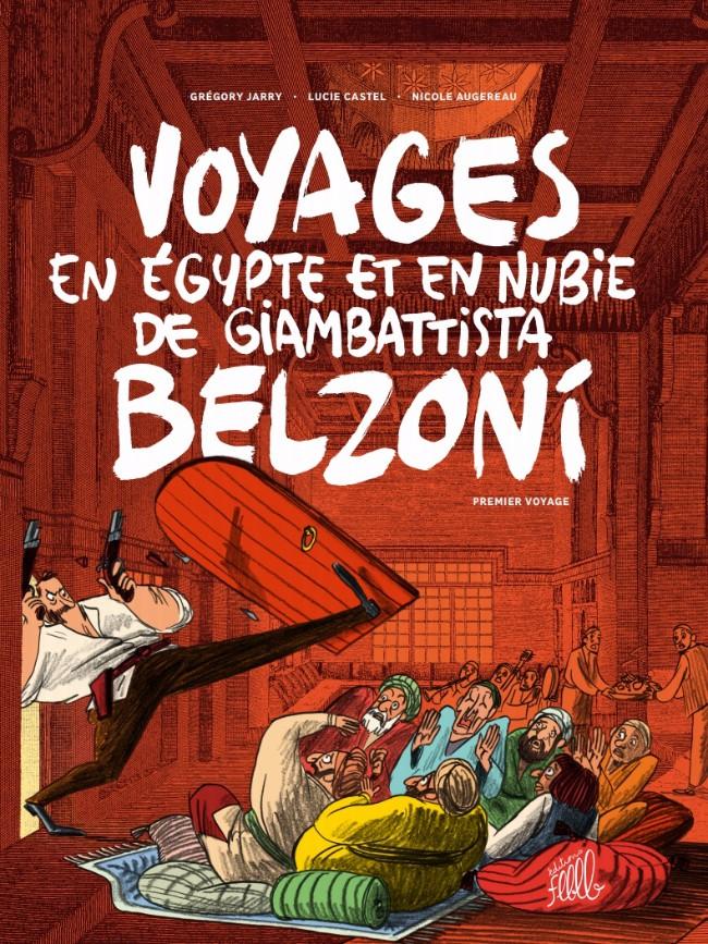 Couverture de Voyages en Égypte et en Nubie de Giambattista Belzoni -1- Premier voyage