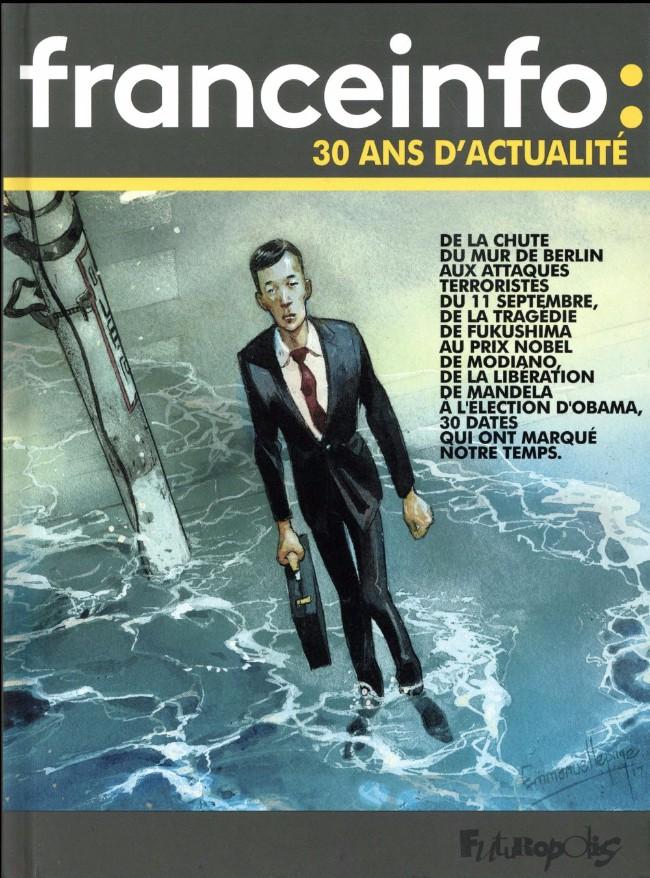 Couverture de Le jour où... -3- France Info, 30 années d'actualité