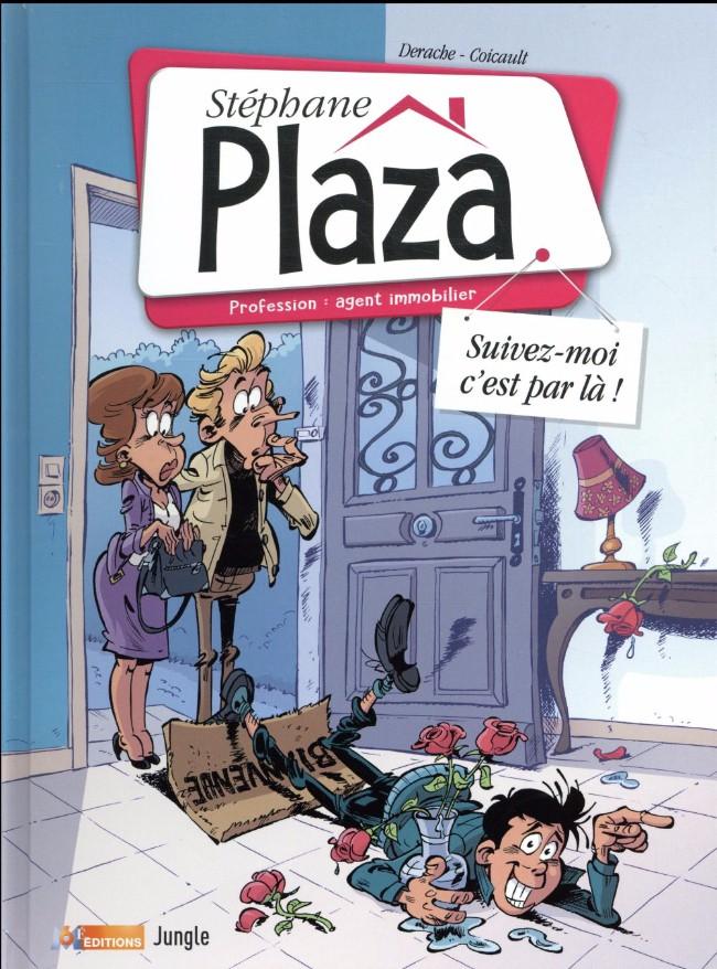Couverture de Stéphane Plaza - Profession : agent immobilier -1- Suivez-moi, c'est par là !
