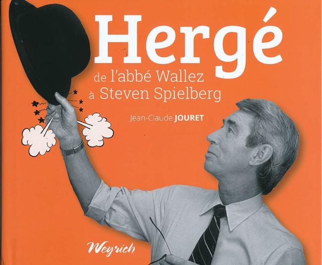 Couverture de (AUT) Hergé - Hergé de l'abbé Wallez à Steven Spielberg