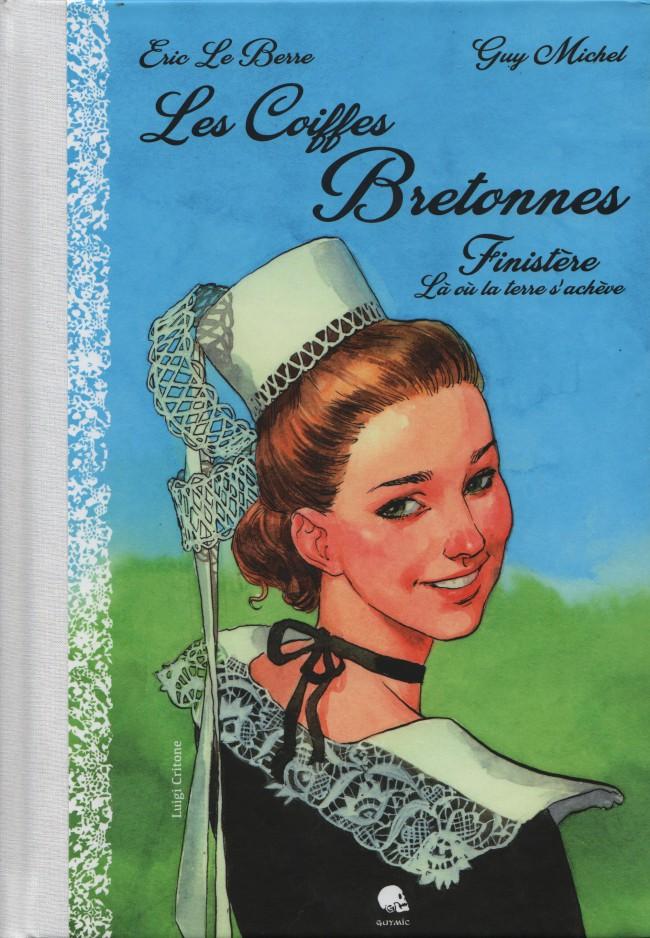 Couverture de Les coiffes Bretonnes -1- Finistère, là où la terre s'achève