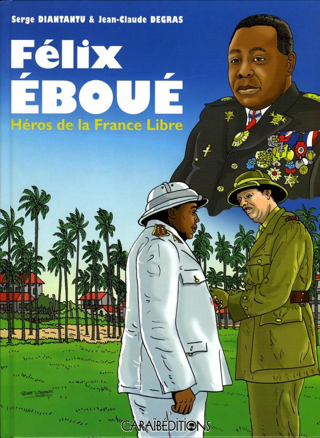 Couverture de Félix Éboué, héros de la France Libre