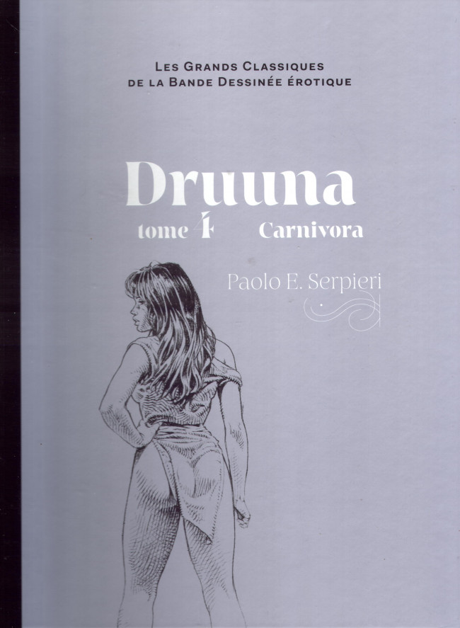 Couverture de Les grands Classiques de la Bande Dessinée érotique - La Collection -4741- Druuna - Tome 4 Carnivora