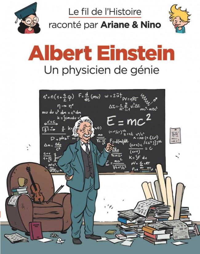 Couverture de Le fil de l'Histoire (raconté par Ariane & Nino) - Albert Einstein (Un physicien de génie)