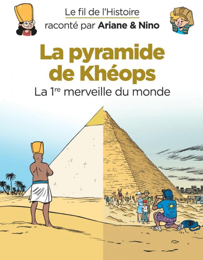 Couverture de Le fil de l'Histoire (raconté par Ariane & Nino) - La pyramide de Khéops (La 1re merveille du monde)