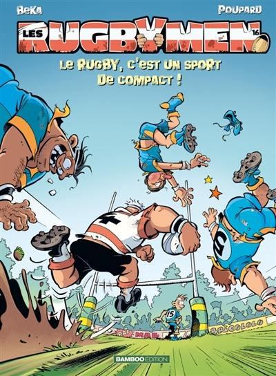 Couverture de Les rugbymen -16- Le rugby, c'est un sport de compact !