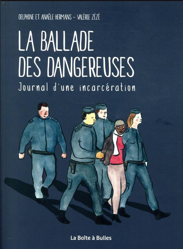 Couverture de La ballade des dangereuses - La ballade des dangereuses, journal d'une incarcération