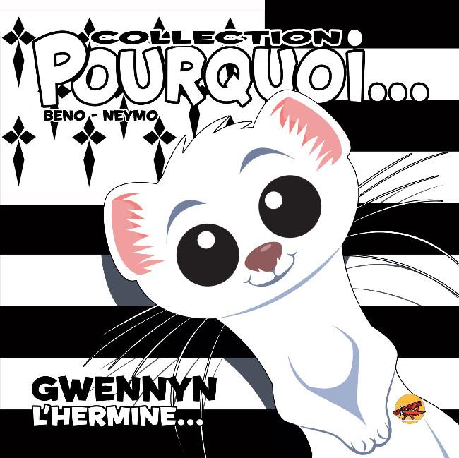 Couverture de Pourquoi... (Collection Pourquoi...) - Gwennyn, L'Hermine...