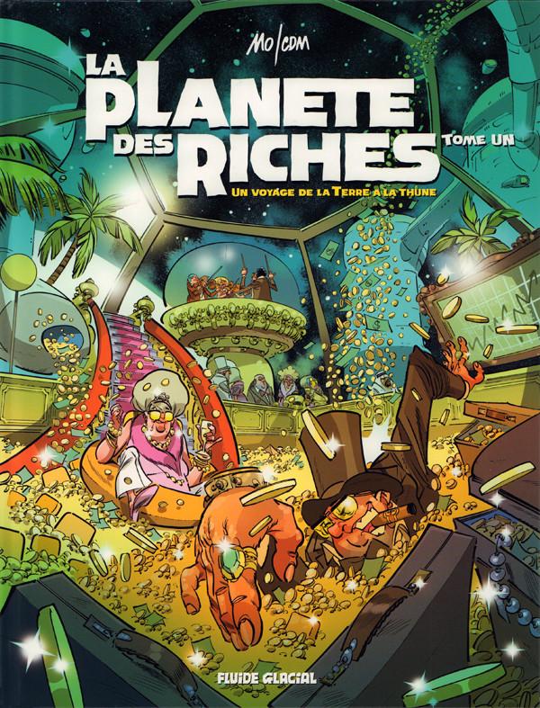 Couverture de La planète des riches -1- Un voyage de la Terre à la thune