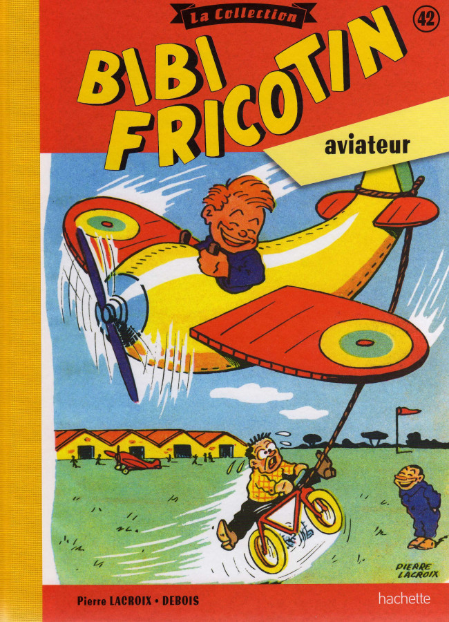 Couverture de Bibi Fricotin (Hachette - la collection) -42- Bibi Fricotin Aviateur