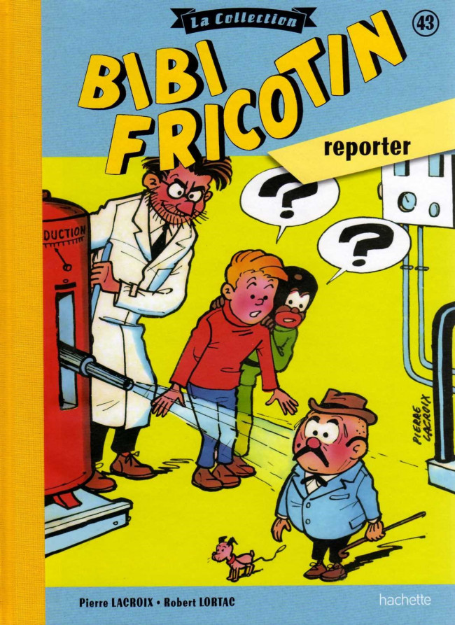Couverture de Bibi Fricotin (Hachette - la collection) -43- Bibi Fricotin Reporter