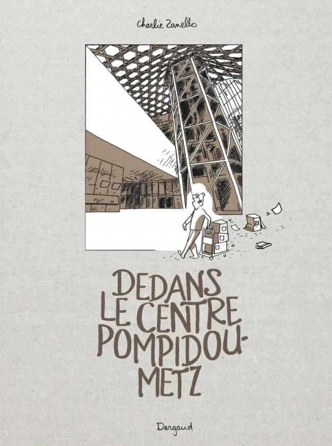 Couverture de Dedans le centre Pompidou Metz