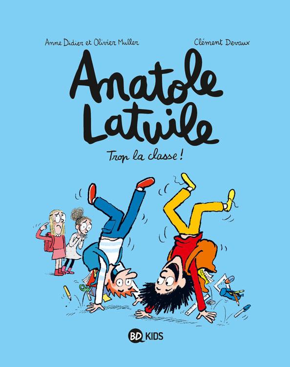 Couverture de Anatole Latuile -11- Trop la classe !