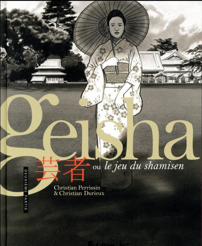 Couverture de Geisha, ou le jeu du shamisen -2- Deuxième partie