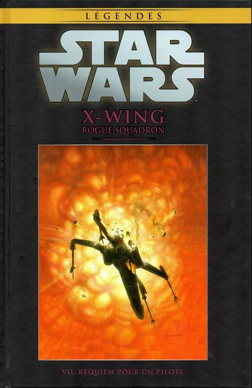 Couverture de Star Wars - Légendes - La Collection (Hachette) -6368- X-Wing Rogue Squadron - VII. Requiem pour un pilote