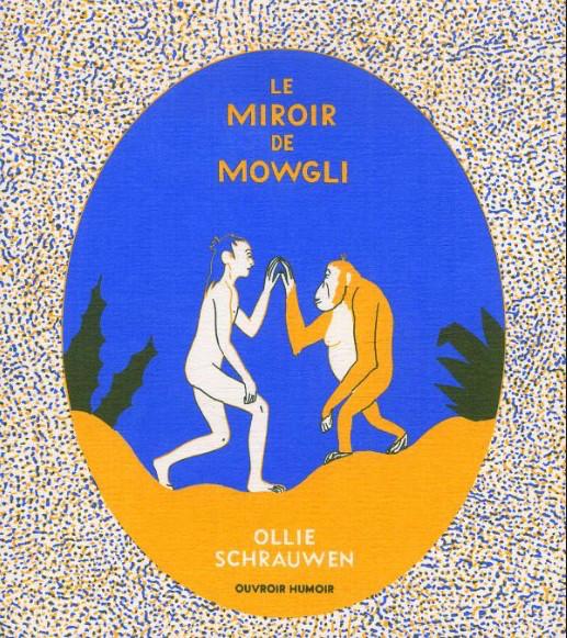 Couverture de Le miroir de Mowgli - Le Miroir de Mowgli