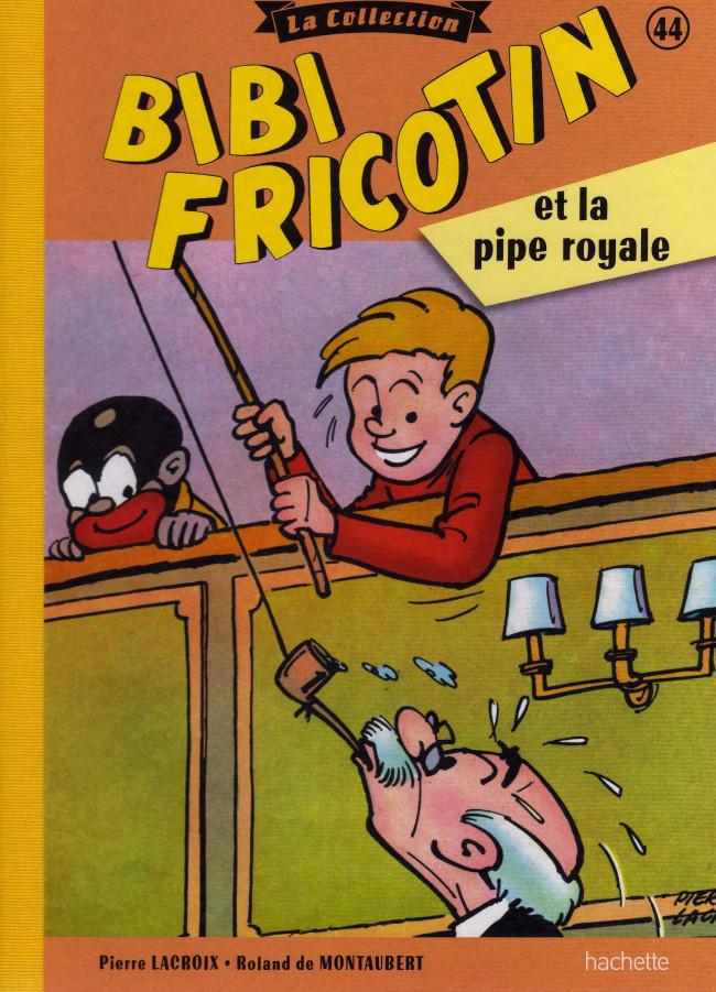 Couverture de Bibi Fricotin (Hachette - la collection) -44- Bibi Fricotin et la pipe royale