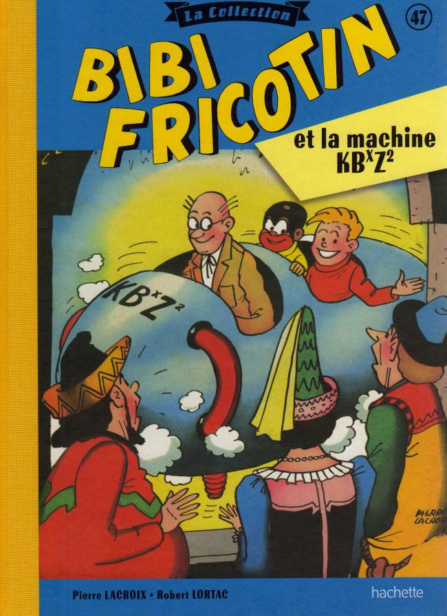 Couverture de Bibi Fricotin (Hachette - la collection) -47- Bibi Fricotin et la machine KBxZ²