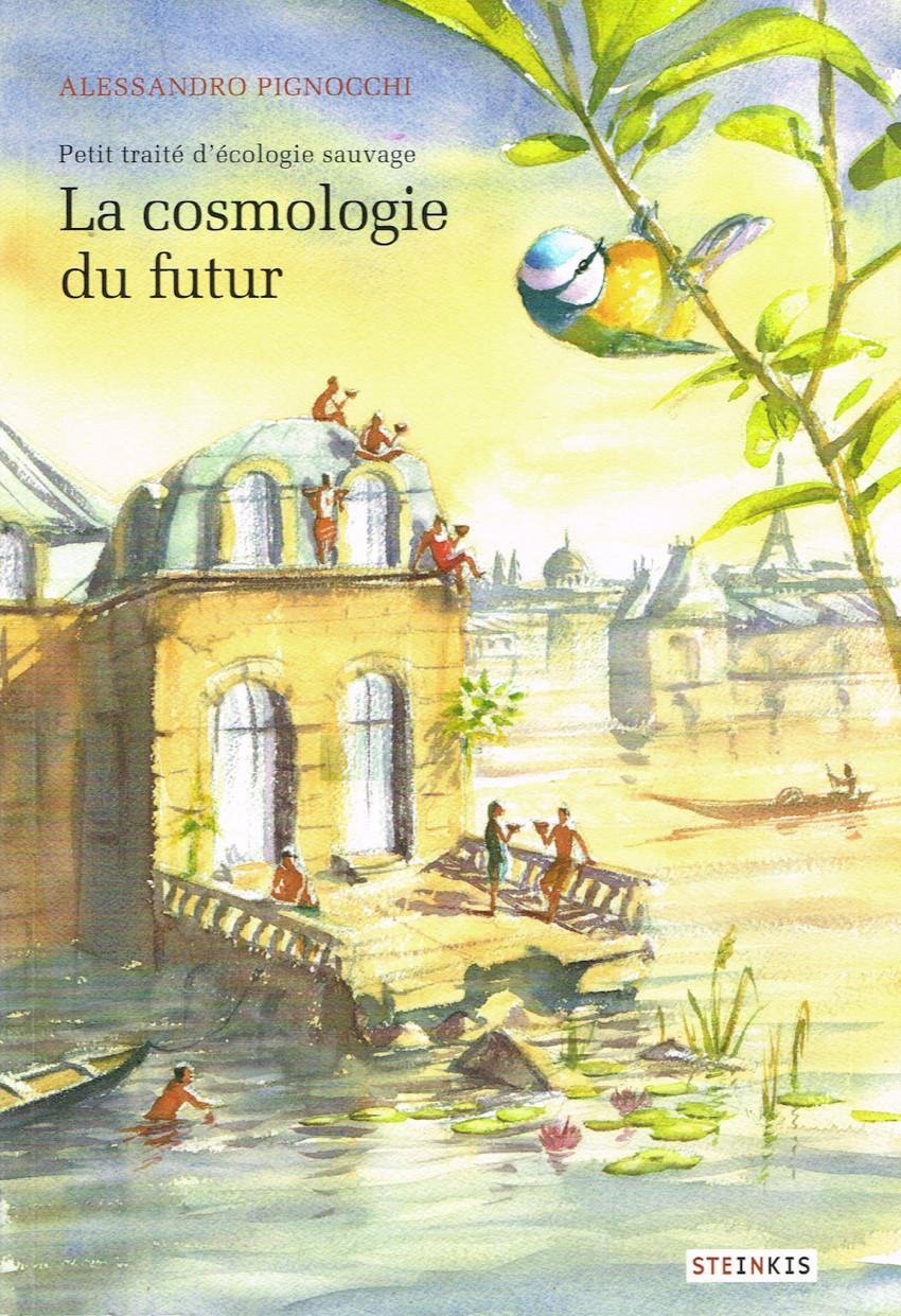 Couverture de Petit traité d'écologie sauvage -2- La cosmologie du futur