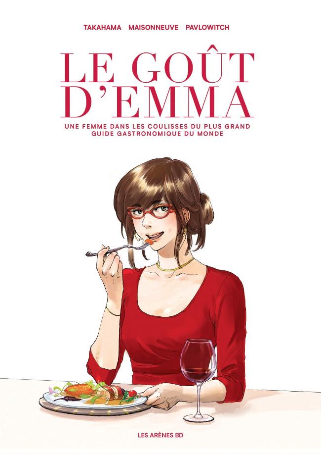 Couverture de Le goût d'Emma - Le goût d'Emma. Une femme dans les coulisses du plus grand guide gastronomique du monde
