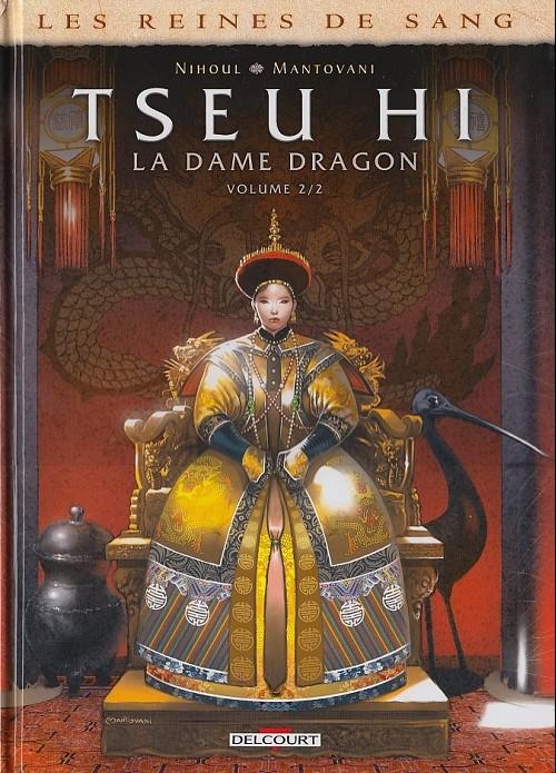 Couverture de Les reines de sang - Tseu Hi, la Dame Dragon -2- La Dame Dragon - Volume 2/2