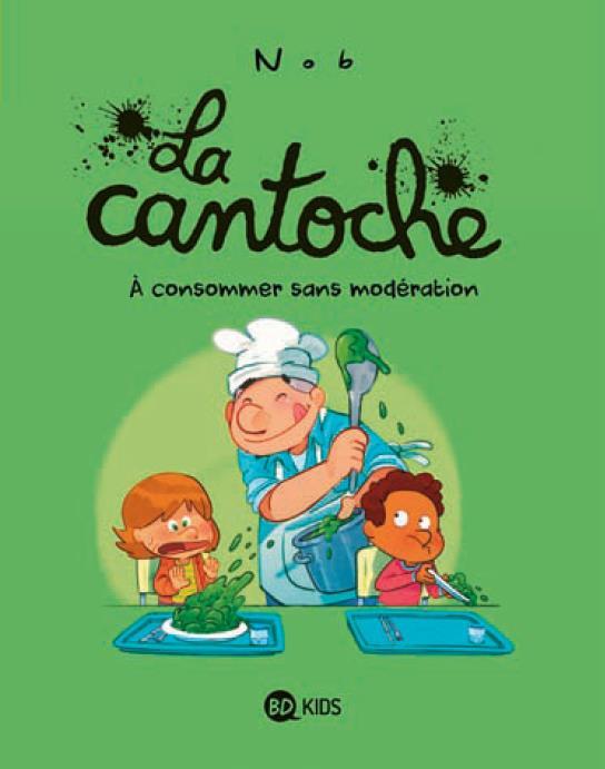 Couverture de La cantoche -3- À consommer sans modération