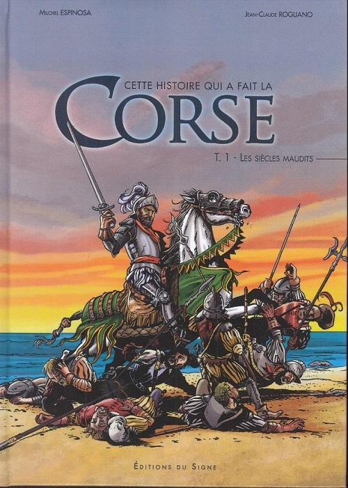 Couverture de Cette histoire qui a fait la Corse -1- Les siècles maudits