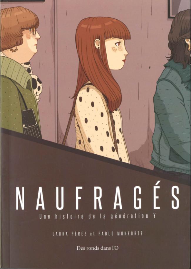 Couverture de Naufragés - Naufragés - Une histoire de la génération Y