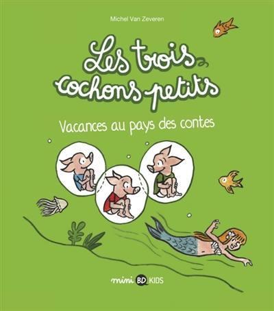 Couverture de Les trois cochons petits -4- Vacances au pays des contes