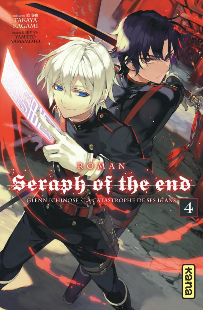 Couverture de Seraph of the End -Roman4- Glenn Ichinose - La catastrophe de ses 16 ans - Tome 4