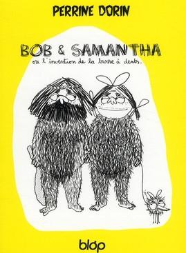 Couverture de Bob & Samantha ou l'invention de la brosse à dents