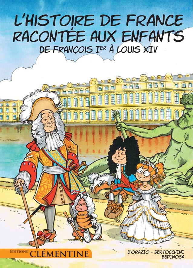 Couverture de L'histoire de France racontée aux enfants -3- De François Ier à Louis XIV