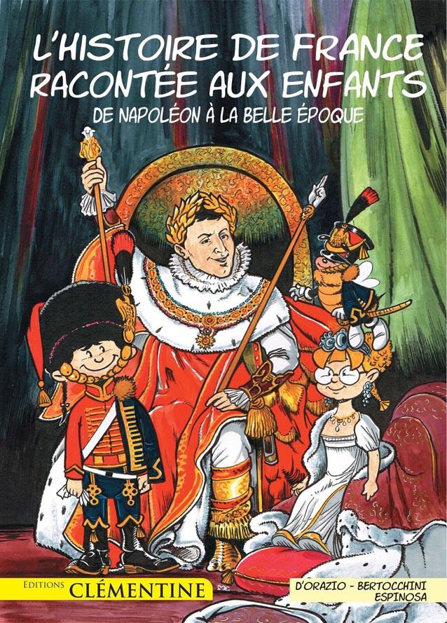 Couverture de L'histoire de France racontée aux enfants -5- De Napoléon à la Belle époque