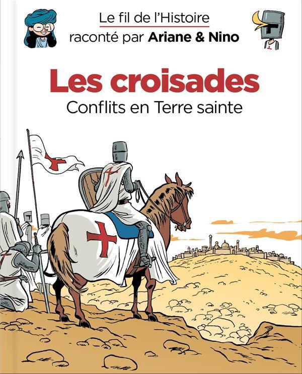 Couverture de Le fil de l'Histoire (raconté par Ariane & Nino) - Les croisades (Conflits en Terre sainte)