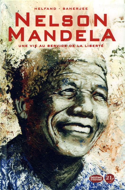 Couverture de Nelson Mandela, Une vie au service de la liberté -a18- Une vie au service de la liberté