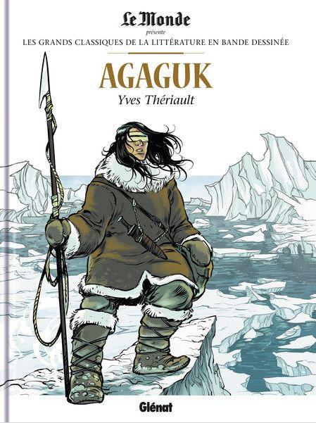 Couverture de Les grands Classiques de la littérature en bande dessinée -40- Agaguk