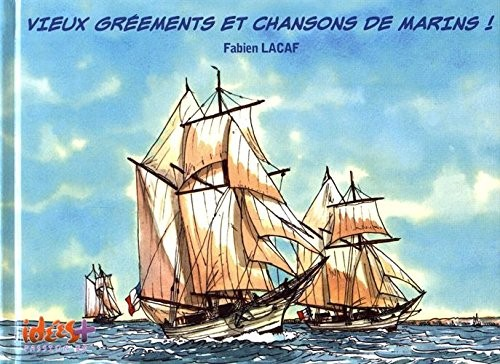 Couverture de (AUT) Lacaf - Vieux grééments et chansons de marins !