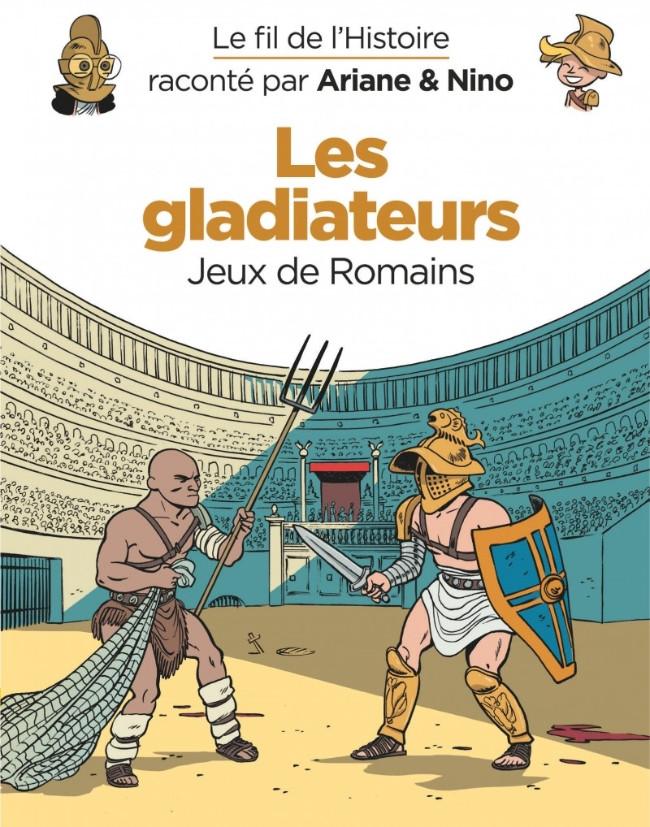 Couverture de Le fil de l'Histoire (raconté par Ariane & Nino) - Les gladiateurs (Jeux de Romains)