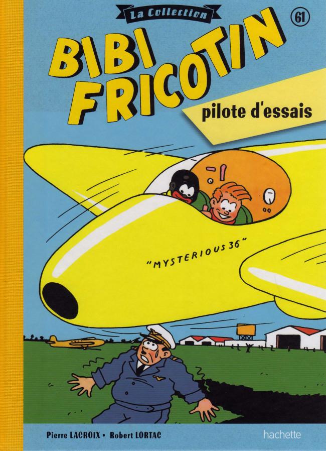 Couverture de Bibi Fricotin (Hachette - la collection) -61- Bibi Fricotin pilote d'essai