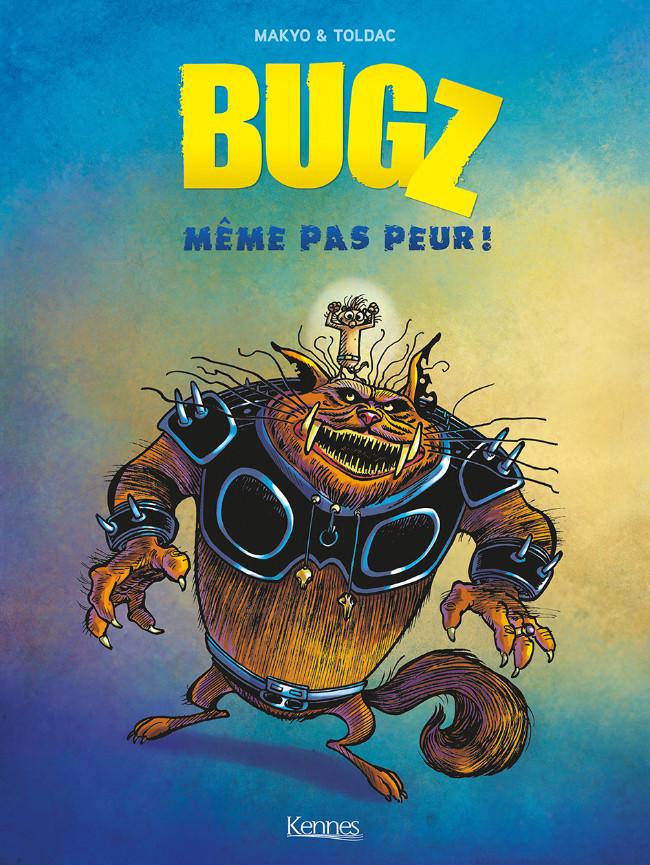 Couverture de Bugz -1- Même pas peur !