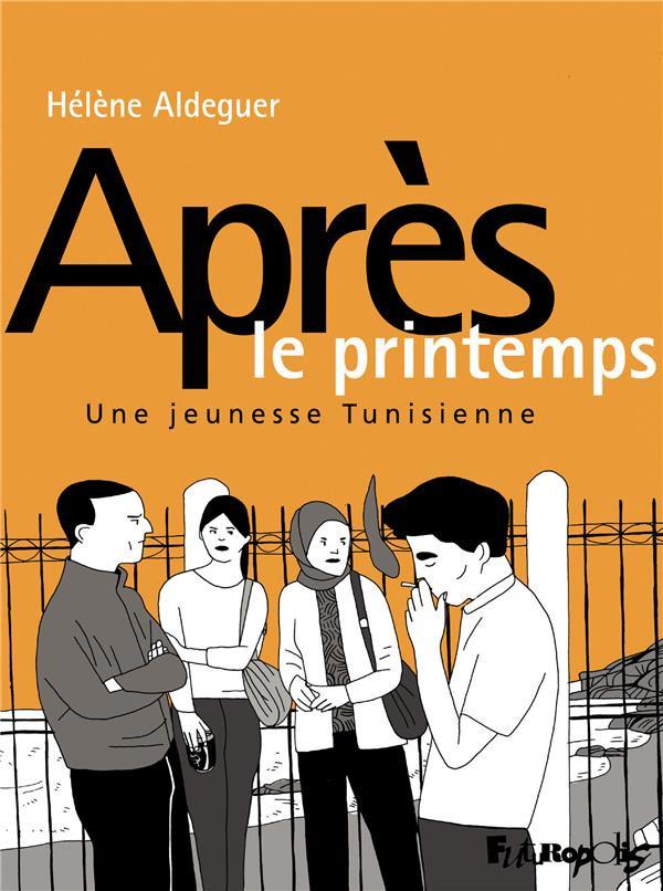 Couverture de Après le printemps - Après le printemps - 2013, une jeunesse tunisienne