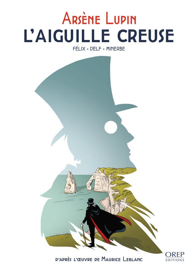 Couverture de Arsène Lupin (Felix/Minerbe) -1- L'aiguille creuse