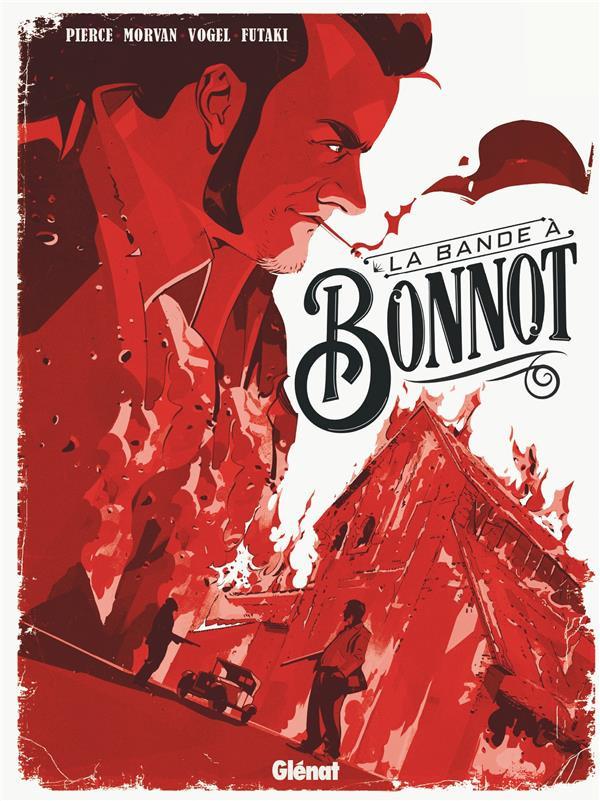 Couverture de La bande à Bonnot (Morvan/Pierce/Vogel/Futaki) - La bande à Bonnot