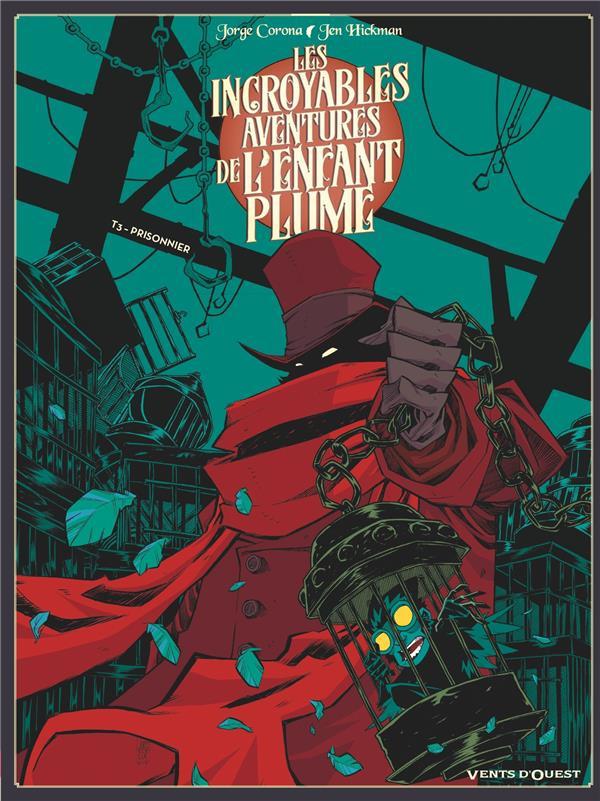Couverture de Les incroyables Aventures de l'Enfant Plume -3- Prisonnier