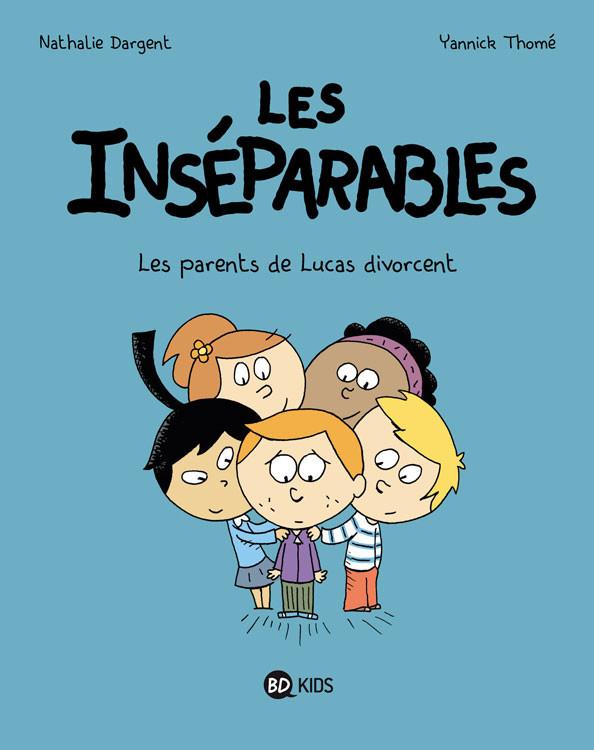 Couverture de Les inséparables -1- Les parents de Lucas divorcent