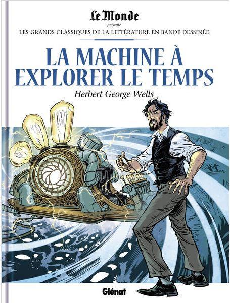 Couverture de Les grands Classiques de la littérature en bande dessinée -43- La Machine à explorer le Temps