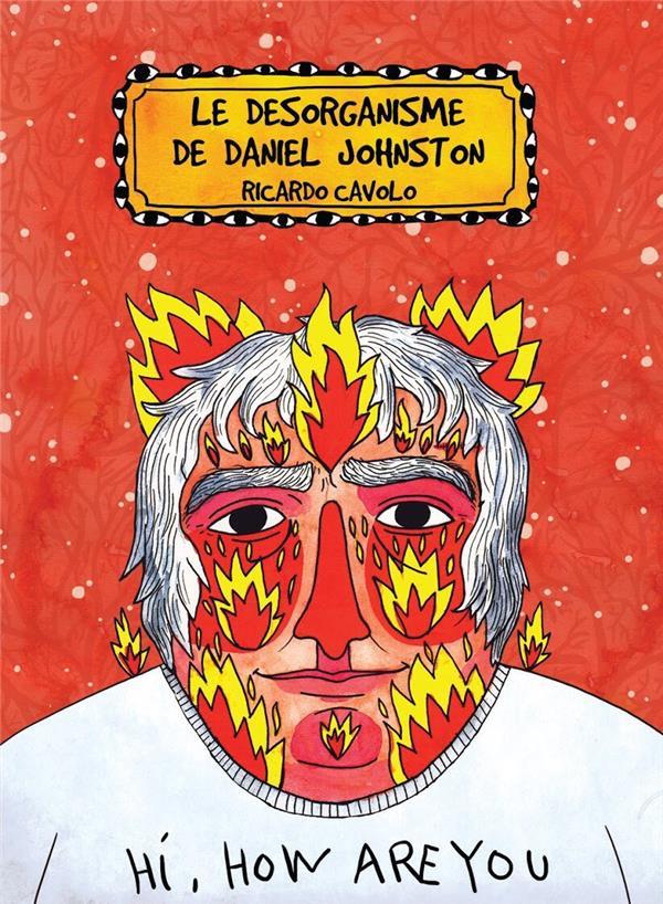 Couverture de Le désorganisme de Daniel Johnston - Le Désorganisme de Daniel Johston