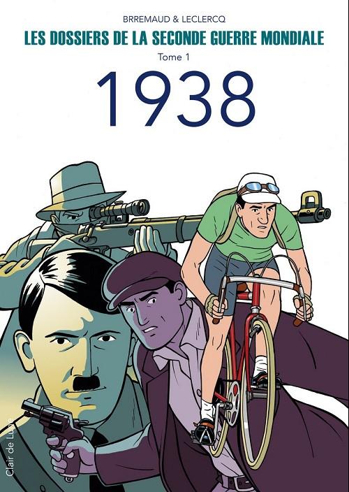 Couverture de Les dossiers de la seconde guerre mondiale -1- Tome 1 - 1938