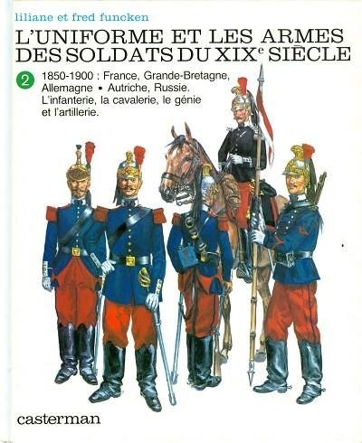 Couverture de (AUT) Funcken -U5 2- Uniformes et armes des soldats du XIXe siècle - Tome 2