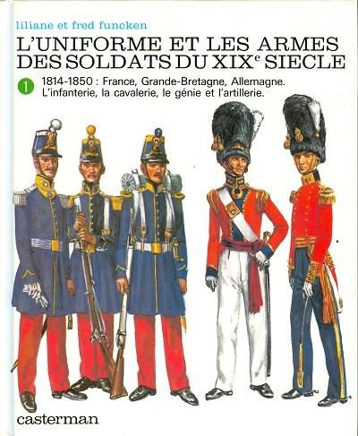 Couverture de (AUT) Funcken -U5 1- Uniformes et armes des soldats du XIXe siècle - Tome 1